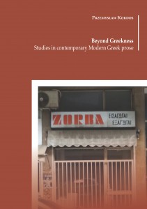 Beyond Greekness. Studies in contemporary Modern Greek prose